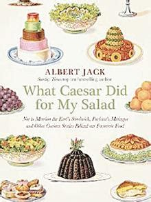 what caesar did for my salad the curious stories our favourite foods books what caesar did for my salad by albert review