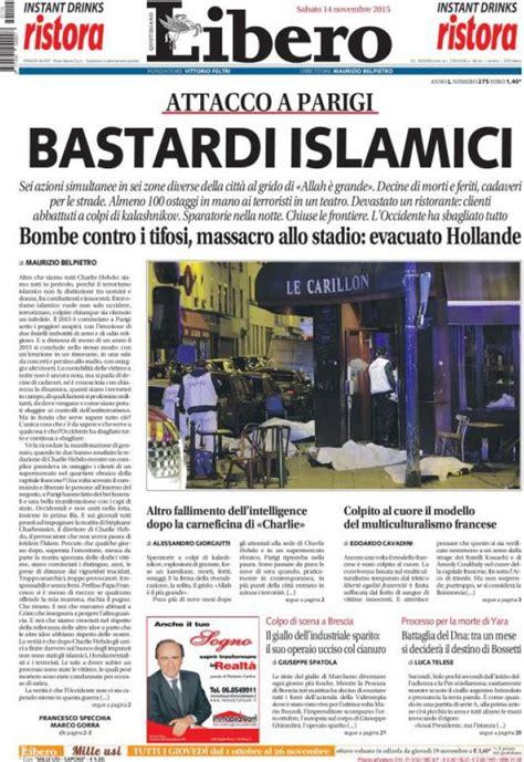 libero quotidiano italia attentati isis a parigi libero prima pagina choc foto