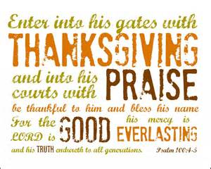 Verse About Thanksgiving Psalm 100 4 Enter Into His Gates With Thanksgiving And