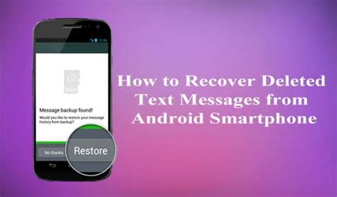 how to recover deleted photos android how to recover deleted text messages from android smartphone