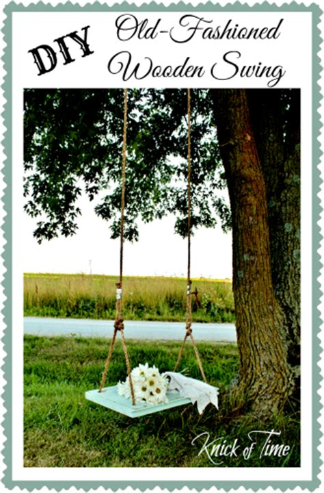 old fashioned swings diy old fashioned wooden swing knick of time