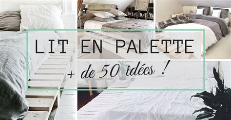 Comment Fabriquer Un Lit Avec Des Palettes by Lit En Palette 50 Id 233 Es Pour Fabriquer Un Lit En Palette