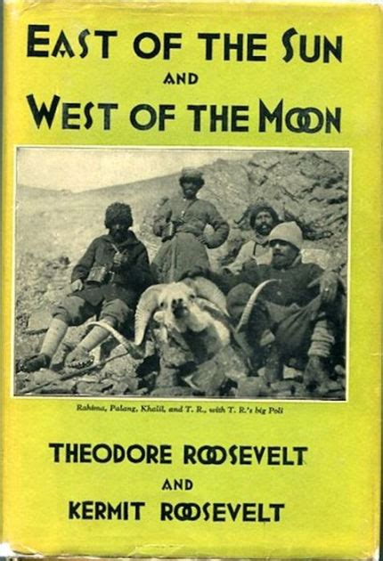libro east of west the east of the sun and west of the moon by theodore roosevelt nook book ebook barnes noble 174