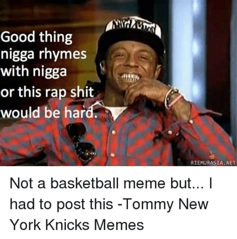 Good Shit Meme - 25 best memes about rhymes with nigga rhymes with nigga