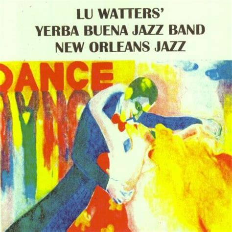 Lu Jazz lu watters yerba buena jazz band vol 2 lu watters songs reviews credits allmusic