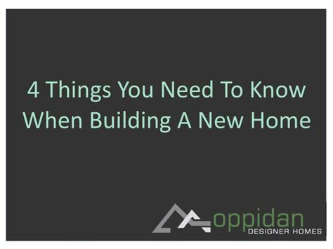 things you need for new house ppt 4 things you need to know when building a new home