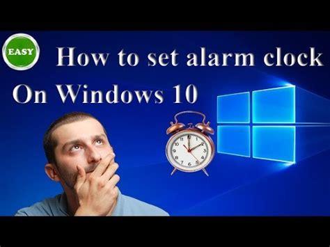 windows 10 alarm clock how to set alarm clock on windows 10