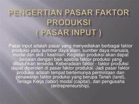 jelaskan pengertian layout fasilitas produksi pengertian pasar faktor produksi power point