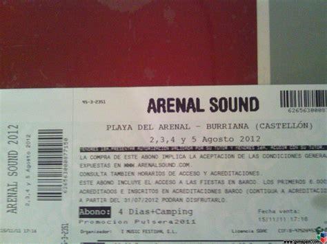 comprar entradas arenal vendo entrada arenal sound 2012 urgente