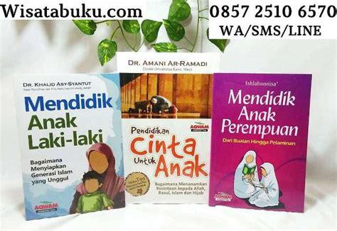 Buku Pendidikan Islam Mendidik Anak Perempuan mendidik anak perempuan tips cara aqwam