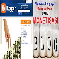 Cara Membuat Blog Agar Menghasilkan Uang | cara membuat blog agar menghasilkan uang untuk pemula