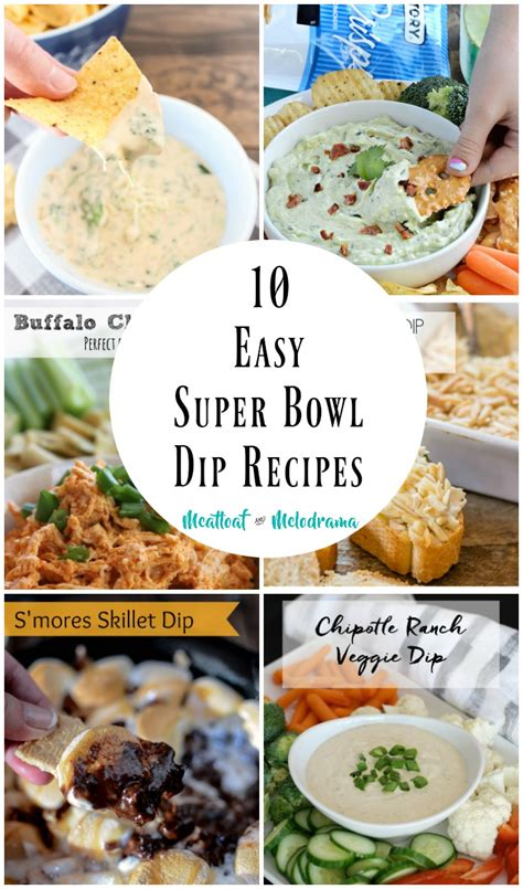 10 easy super bowl dip recipes meatloaf and melodrama
