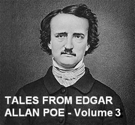biography of edgar allan poe summary tales from edgar allan poe volume 3 audio book by edgar