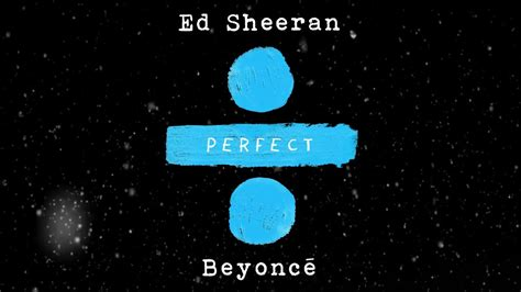 ed sheeran perfect vevo ed sheeran perfect duet ft with beyonce official audio