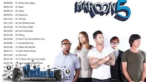 maroon 5 best songs maroon 5 greatest hits full playlist maroon 5 best of