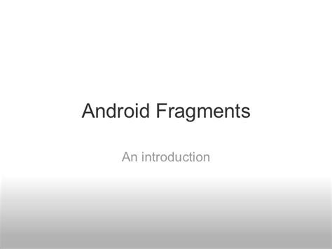 android fragments introduction to android fragments