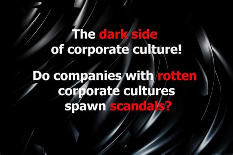 volkswagen corporate culture do companies with rotten corporate cultures spawn
