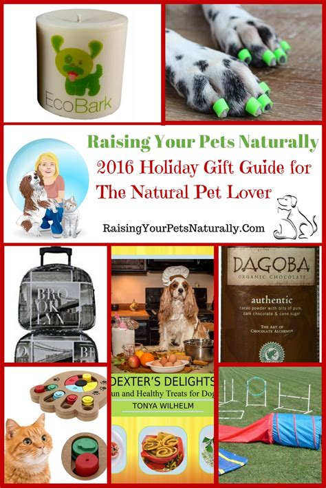 top pet gifts holiday gift guide for the natural pet lover 2016 unique