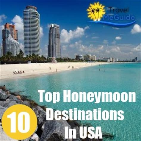 Accounts Of Great Honeymoon Destinations by Top 10 Honeymoon Destinations In Usa Travel