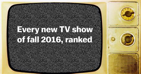 best new series fall 2016 every new tv show of fall 2016 ranked