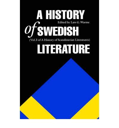 a history of sweden books a history of swedish literature lars g warme