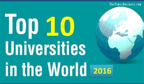 Top Mba Schools In The World Financial Times by The Top 10 Global Universities 2016 Best Education