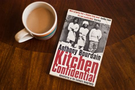 Kitchen Confidential Anthony Bourdain S Kitchen Confidential Food Practice