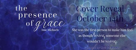 Michaels Giveaway - cover reveal the presence of grace by anie michaels giveaway