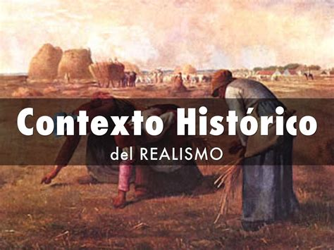 imagenes contexto historico contexto hist 243 rico del realismo by diego s 225 nchez del