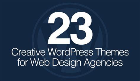 themes for design agencies 23 creative wordpress themes for web design agencies