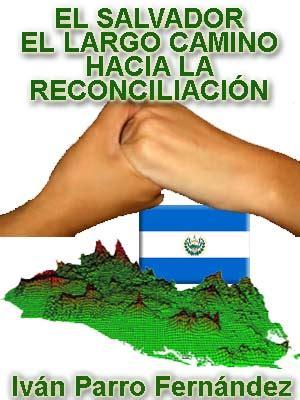 el largo camino hacia 6071127734 el salvador el largo camino hacia la reconciliaci 211 n