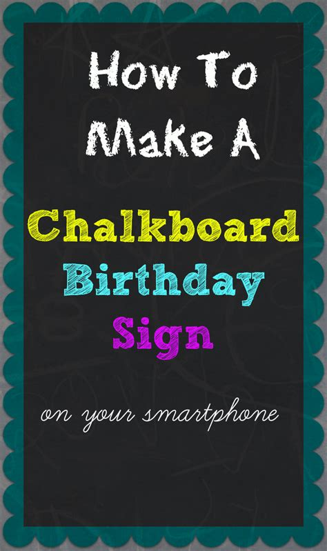 birthday chalkboard poster template how to make a chalkboard birthday sign on your smartphone
