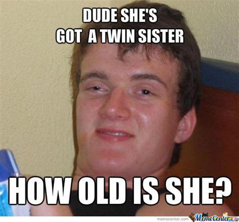 Twin Birthday Meme - twin sister memes image memes at relatably com
