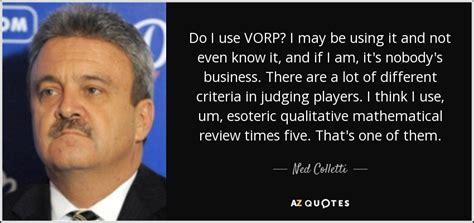 Do I Ned A Mba To Be A Ciso by Top 5 Quotes By Ned Colletti A Z Quotes