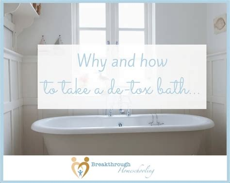 How Often To Take A Detox Bath by Why And How To Take A Detox Bath Breakthrough Homeschooling