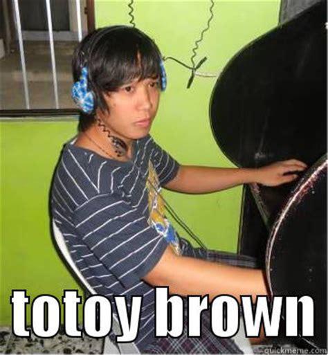 Totoy Brown Memes - totoy brown memes image memes at relatably com