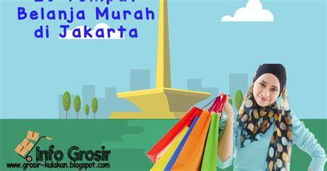 alamat grosir murah di indonesia 20 pusat belanja murah di jakarta