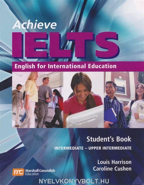 international english b1 students achieve ielts 1 student s book english for international education nyelvk 246 nyv forgalmaz 225 s