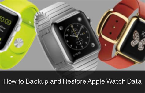 how to backup and restore all data on samsung galaxy s3 how to restore apple watch from a backup