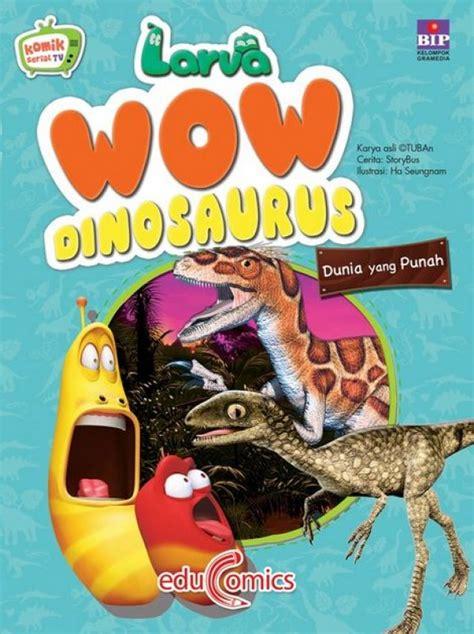 Larva Wow Keliling Dunia Tiongkok bukukita larva wow dinosaurus dunia yang punah