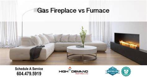 gas fireplace vs furnace high demand heating