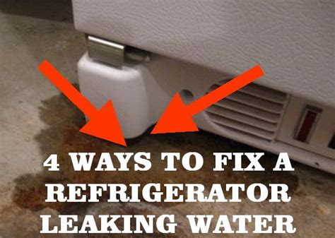how to fix refrigerator leaking water 5 ways to fix a refrigerator leaking water