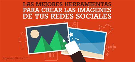 crear imagenes jpg online mejores 15 herramientas para crear im 225 genes en redes sociales