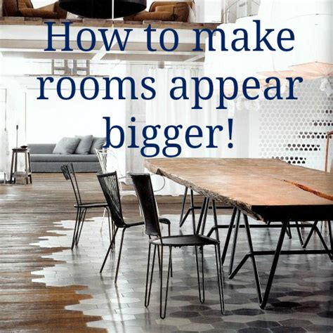 how to make a room look bigger tips on how to make rooms appear bigger love chic living