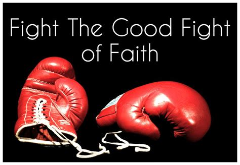good fight fighting the good fight of faith ekklesia community