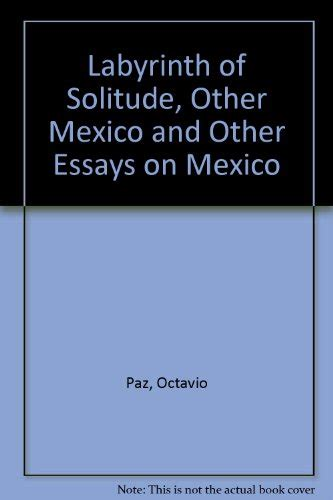 the labyrinth of solitude the labyrinth of solitude life and thought in mexico octavio paz used books from thrift books