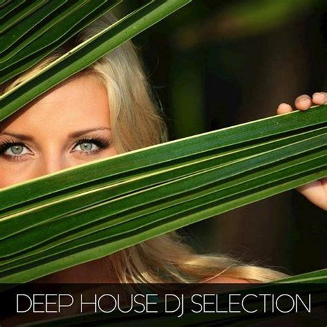 deep house music djs cover deep house dj selection