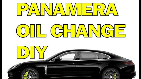 What Oil For Porsche Panamera by Panamera Oil Change How To Change The Oil In Your
