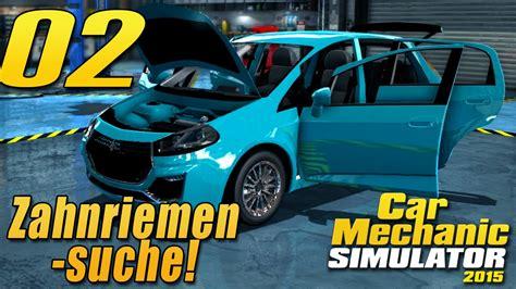 Zahnriemen Auto by Zahnriemen Car Mechanic Simulator 2015 Zahnriemen Auto