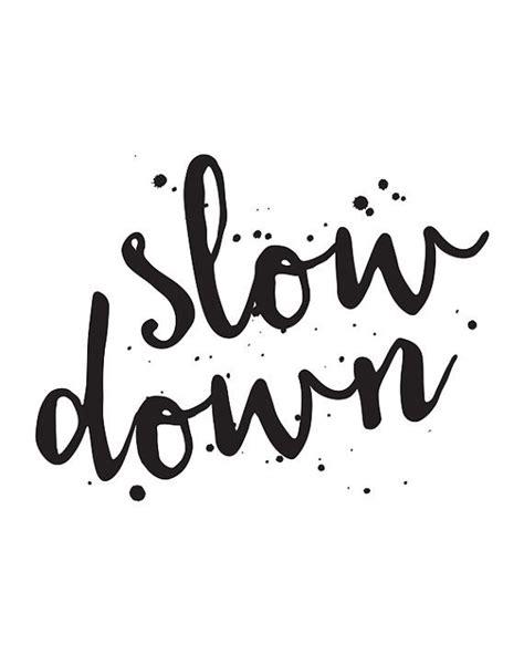 printable yoga quotes best 25 slow down ideas on pinterest